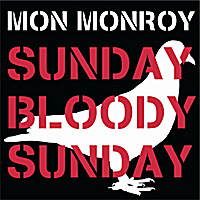 Mon Monroy : Sunday Bloody Sunday