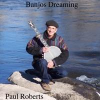 Paul Roberts   Banjos Dreaming