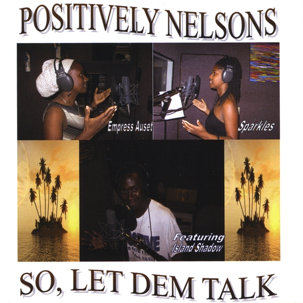 Positively Nelsons | So, Let Dem Talk | CD Baby Music Store