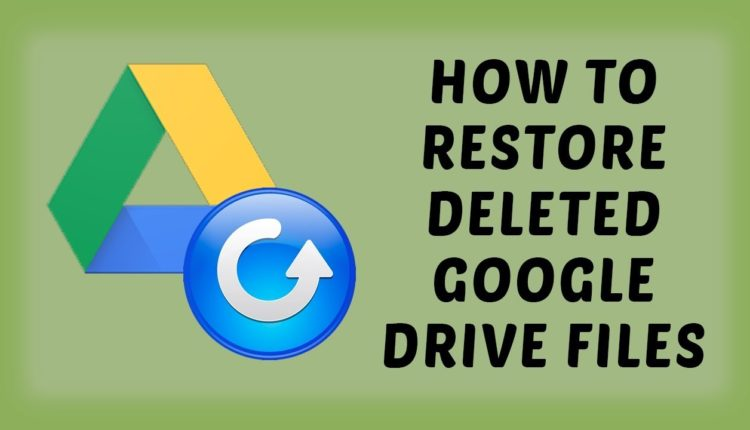 Google Drive: How To Recover Permanently Deleted Files