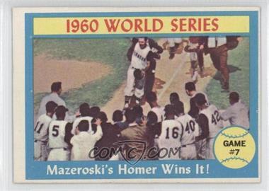 1961 Topps #312 - World Series Game 7 Bill Mazeroski - Courtesy of CheckOutMyCards.com