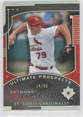2005 Ultimate Collection Silver #217 - Anthony Reyes UP/50 - Courtesy of CheckOutMyCards.com