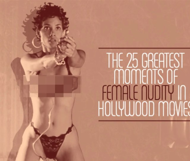The  Greatest Moments Of Female Nudity In Hollywood Movies Complex