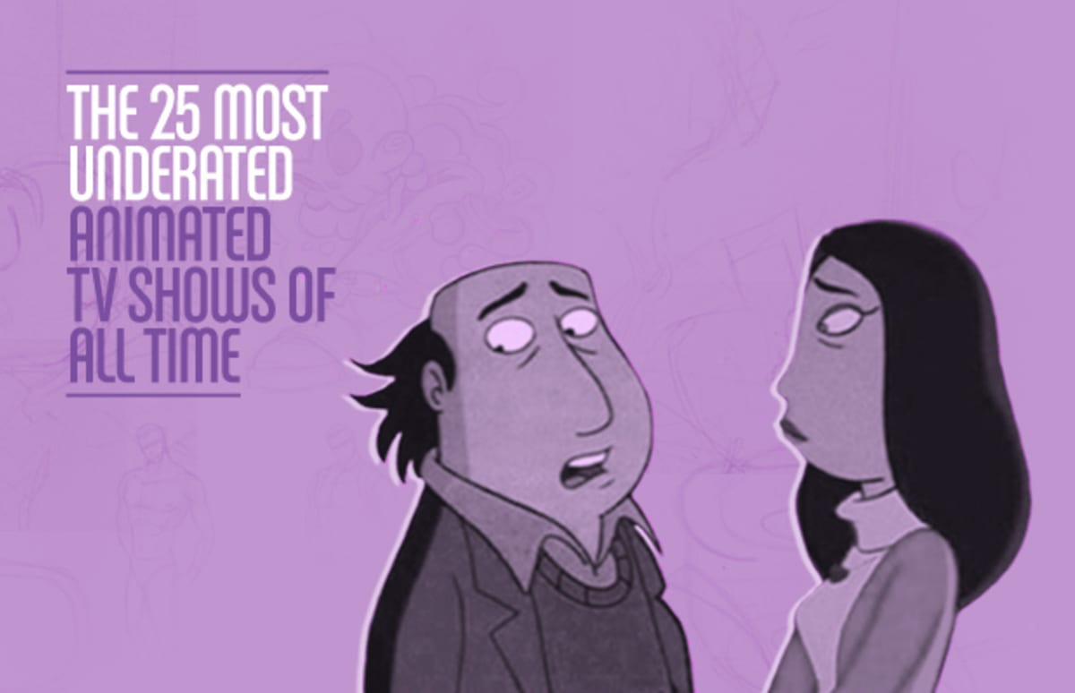 The 25 Most Underrated Animated Tv Shows Of All Time Complex
