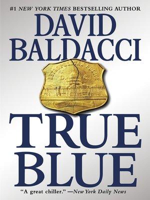 True Blue by David Baldacci · OverDrive: eBooks ...