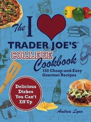 I Love Trader Joe's College Cookbook by Andrea Lynn ...