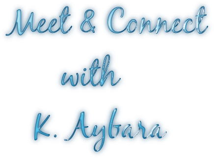 Meet & Connect       with    K. Aybara