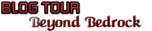 BLOG TOUR  Beyond Bedrock