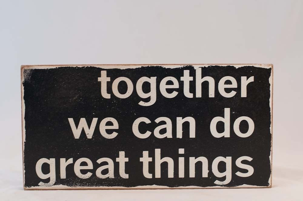 Custom Made Typography Word Art Sign - Together We Can Do ... on Outstanding Things  id=89480