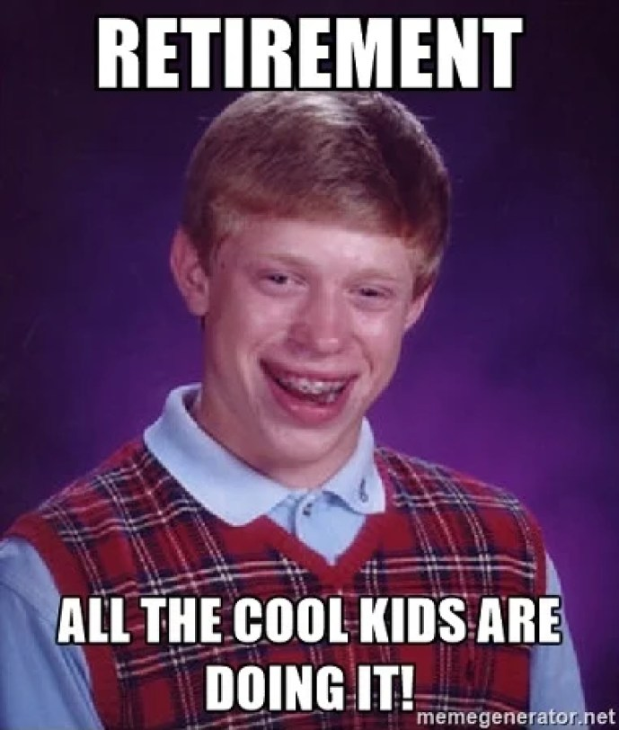 17 Quirky Retirement Planning Memes | Credit Union Times