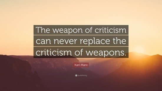 75341-Karl-Marx-Quote-The-weapon-of-criticism-can-never-replace-the_1_.jpg