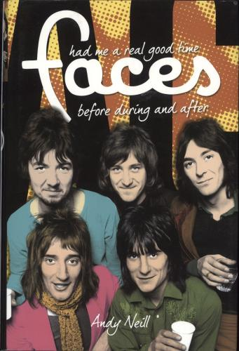 The Faces Had Me A Real Good Time: The Faces: Before, During & After By Andy Neill book UK FCEBKHA742686