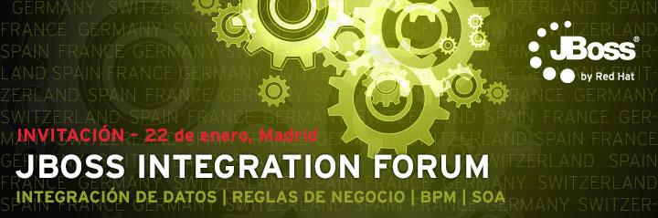 invitación – 22 de enero, Madrid: JBoss Integration Forum - Integración de Datos, Reglas de Negocio, BPM, SOA