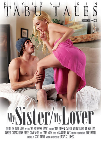 My Sister My Lover, Porn DVD, Digital Sin, Jacky St. James, Yhivi, Carmen Caliente, Willow Hayes, Aaliyah Love, Xander Corvus, Logan Pierce, Chad White, Tyler Nixon, 18+ Teens, All Sex, Family Roleplay, Romance