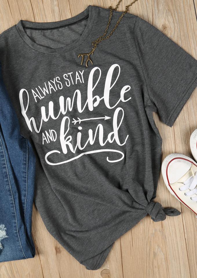 Always Stay Humble And Kind T Shirt Fairyseason