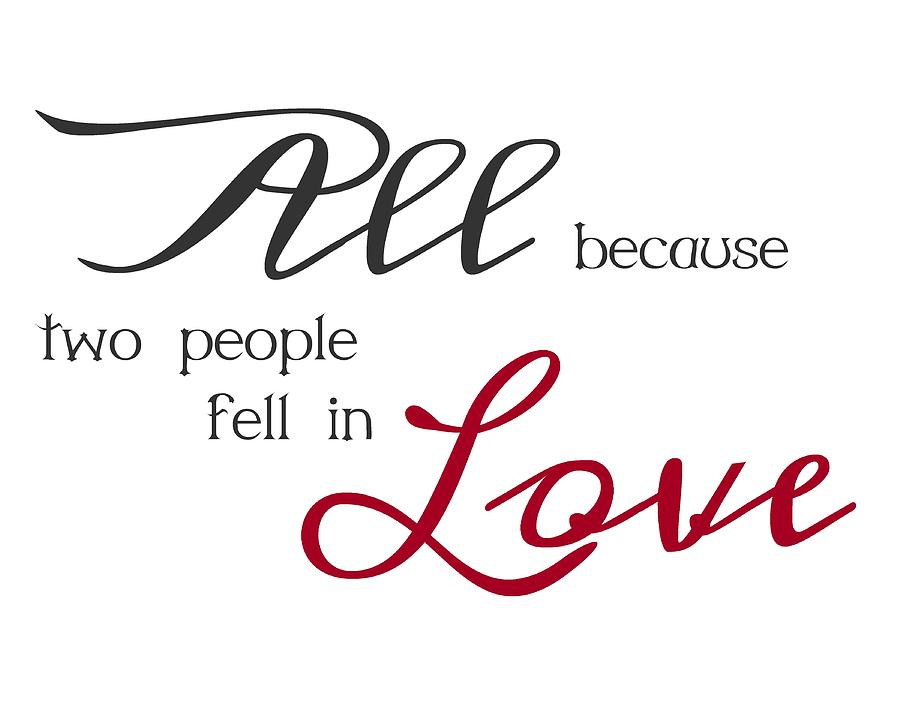 Download All Because Two People Fell In Love Digital Art by Jaime ...