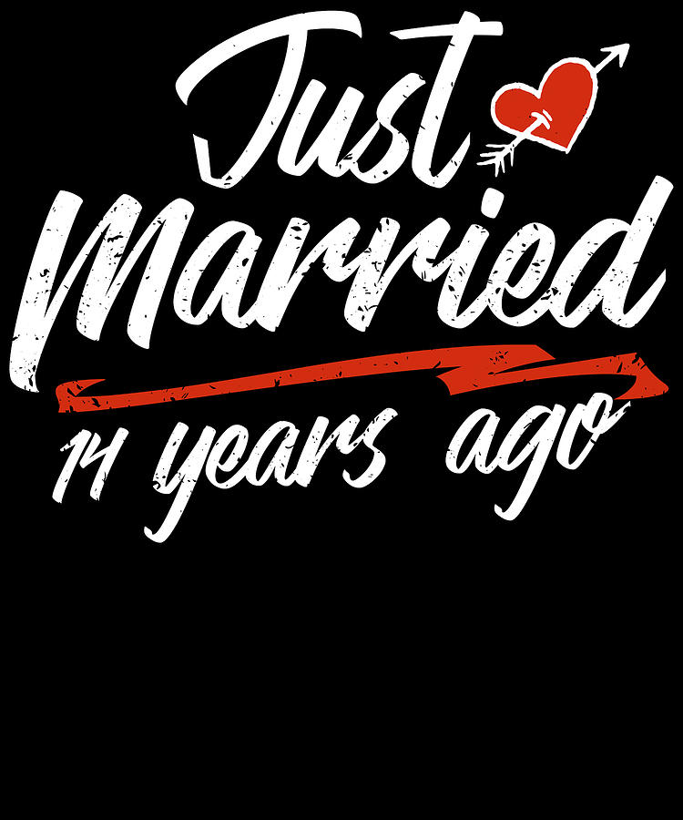 Just Married 14 Year Ago Funny Wedding Anniversary Gift For Couples Novelty Way To Celebrate A Milestone Anniversary Digital Art By Orange Pieces