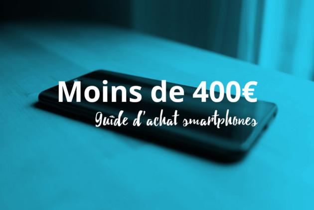 guide des meilleurs smartphones moins de 400 euros en 2017 abm innovation. Black Bedroom Furniture Sets. Home Design Ideas