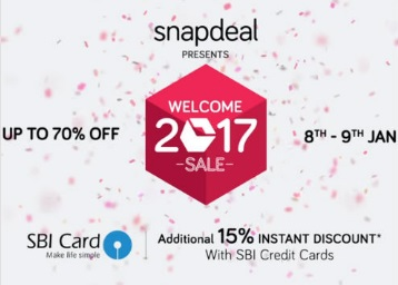 Snapdeal Welcome 2017 Sale (8 - 9 Jan)- Upto 70% off + 15% Off With SBI