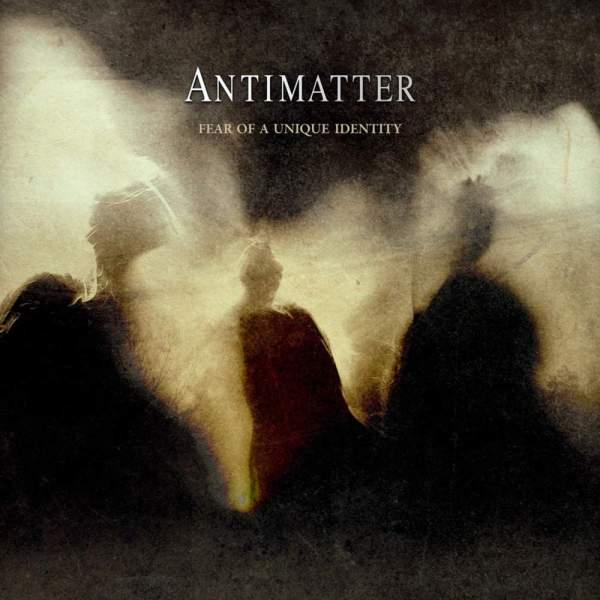 Antimatter Fear Of A Unique Identity Lyrics Genius Lyrics