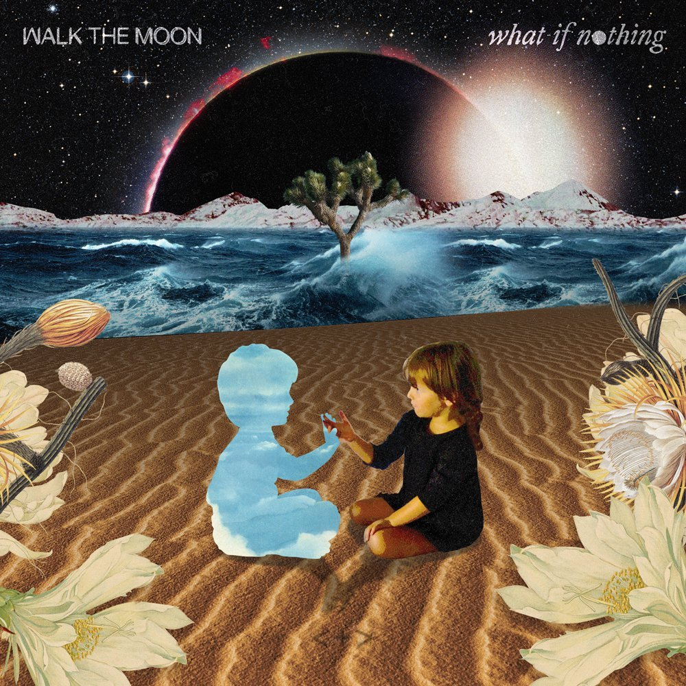 Image result for walk the moon what if nothing