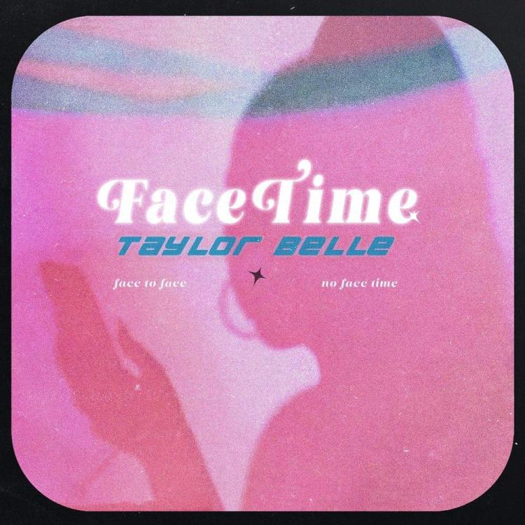 Taylor Belle - Face Time Lyrics | Genius Lyrics