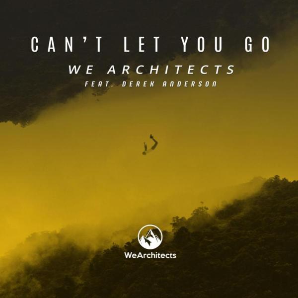 We Architects – Can't Let You Go Lyrics | Genius Lyrics
