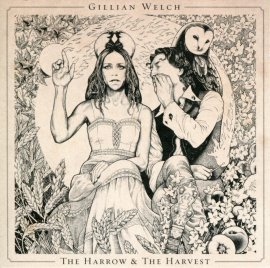 Gillian Welch - The Harrow & The Harvest Lyrics and Tracklist | Genius
