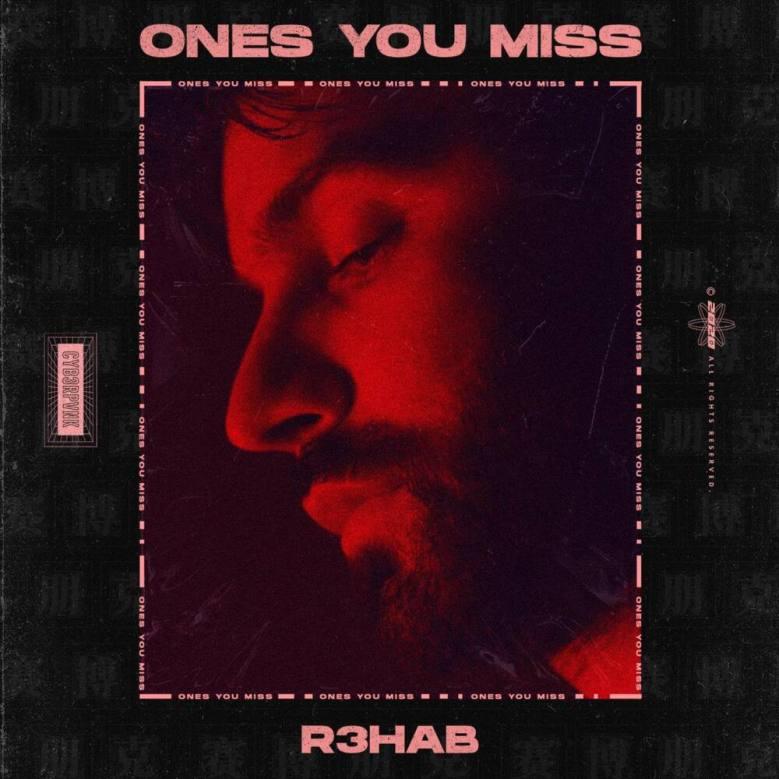 R3HAB – Ones You Miss Lyrics | Genius Lyrics
