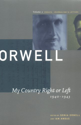 My Country Right or Left: 1940-1943 (The Collected Essays, Journalism & Letters, Vol. 2)