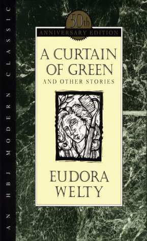 A Curtain Of Green And Other Stories By Eudora Welty Reviews Discussion Bookclubs Lists