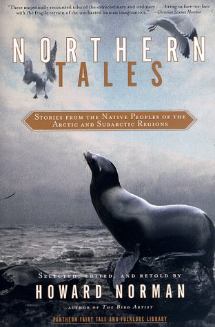 Northern Tales: Stories from the Native Peoples of the Arctic and Sub-Arctic Regions