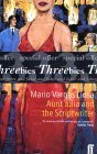 """Threebies: Mario Vargas Llosa - """"Aunt Julia And The Scriptwriter""""; """"Death In The Andes""""; """"The Notebooks Of Don Rigoberto"""""""