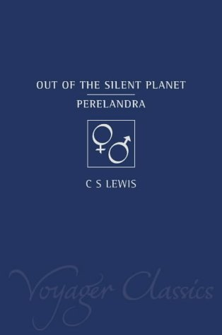 Out of the Silent Planet and Perelandra (Space Trilogy, #1 and #2)