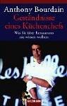Geständnisse eines Küchenchefs - Was Sie über Restaurants nie wissen wollten