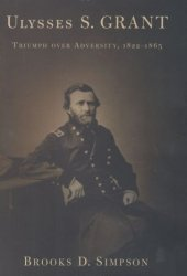 Ulysses S. Grant: Triumph Over Adversity, 1822-1865