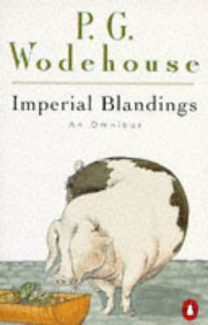 Imperial Blandings: Pigs have Wings / Full Moon / Service with a Smile