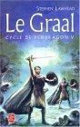 Le Graal (Le Cycle de Pendragon #5)