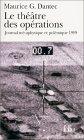 Le théâtre des opérations. Journal métaphysique et polémique 1999