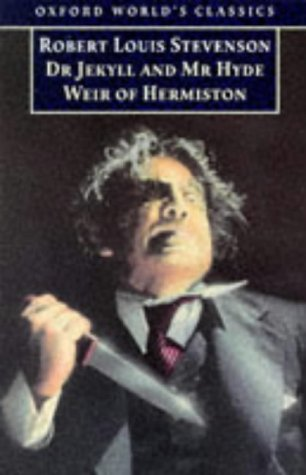 The Strange Case of Dr Jekyll and Mr Hyde & Weir of Hermiston