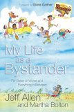 My Life as a Bystander: For Better or Worse and Everything in Between [With DVD]