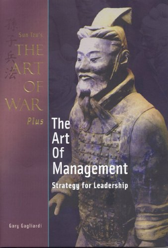 The Art of War Plus the Art of Management: Strategy for Leadership