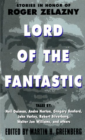 Lord of the Fantastic: Stories in Honor of Roger Zelazny