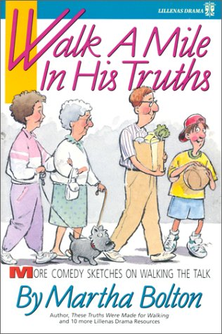 Walk a Mile in His Truths: More Comedy Sketches on Walking the Truth