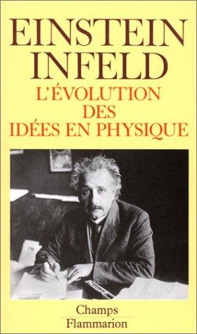 L'évolution des idées en physique des premiers concepts aux théories de la relativité et des quanta