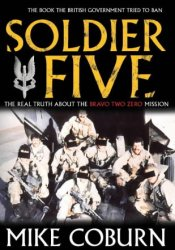 Soldier Five: The Real Truth About The Bravo Two Zero Mission Pdf Book