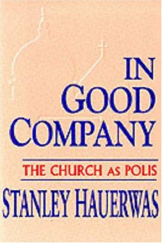 In Good Company: The Church as Polis