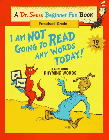 I Am Not Going to Read Any Words Today!: Learn About Rhyming Words (Beginner Fun Books)