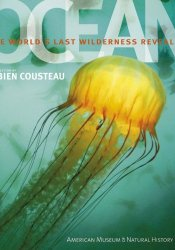 Ocean: The World's Last Wilderness Revealed Pdf Book