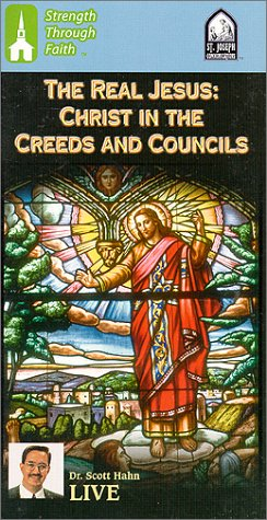 The Real Jesus : Christ in the Creeds and Councils
